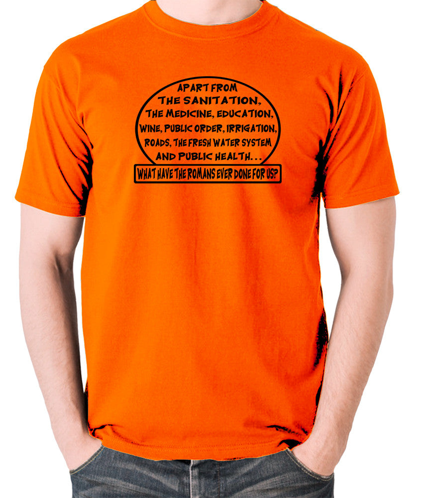 Monty Python's Life of Brian - What Have the Romans Ever Done For Us? - Men's T Shirt - orange
