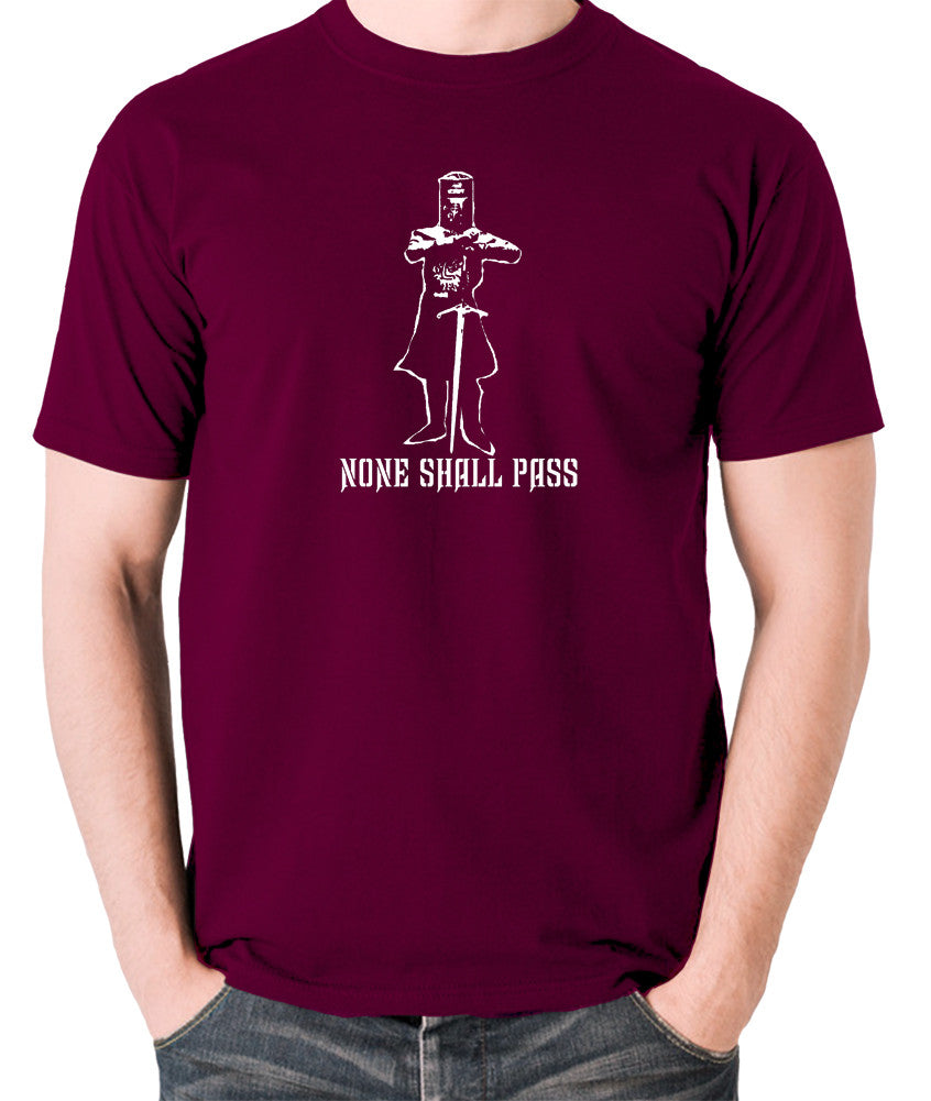 Monty Python and the Holy Grail - The Black Knight, None Shall Pass - Men's T Shirt - burgundy