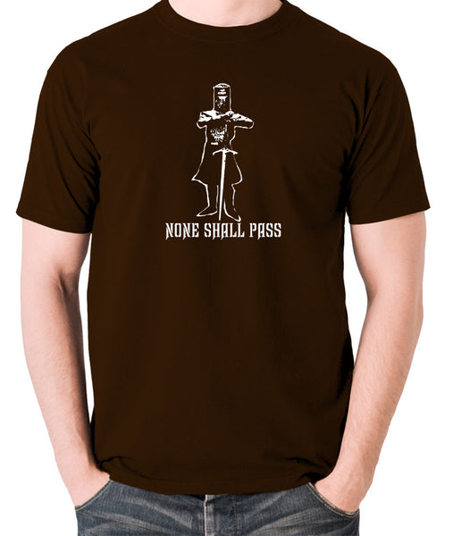 Monty Python and the Holy Grail - The Black Knight, None Shall Pass - Men's T Shirt - chocolate