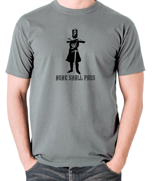 Monty Python and the Holy Grail - The Black Knight, None Shall Pass - Men's T Shirt - grey