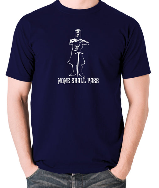 Monty Python and the Holy Grail - The Black Knight, None Shall Pass - Men's T Shirt - navy
