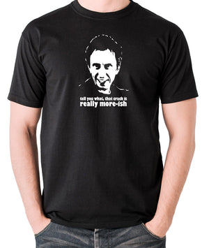 Peep Show - Super Hans, Tell You What That Crack Is Really More-ish - Men's T Shirt - black