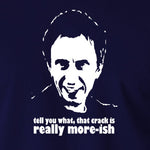 Peep Show - Super Hans, Tell You What That Crack Is Really More-ish - Men's T Shirt