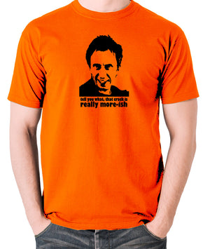 Peep Show - Super Hans, Tell You What That Crack Is Really More-ish - Men's T Shirt - orange