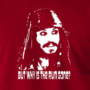 Pirates Of The Caribbean - Cpt Jack Sparrow, But Why Is The Rum Gone? - Men's T Shirt