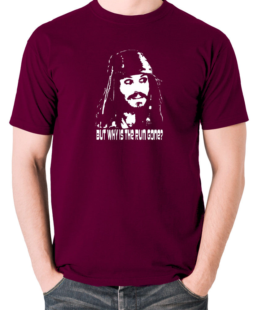 Pirates Of The Caribbean - Cpt Jack Sparrow, But Why Is The Rum Gone? - Men's T Shirt - burgundy
