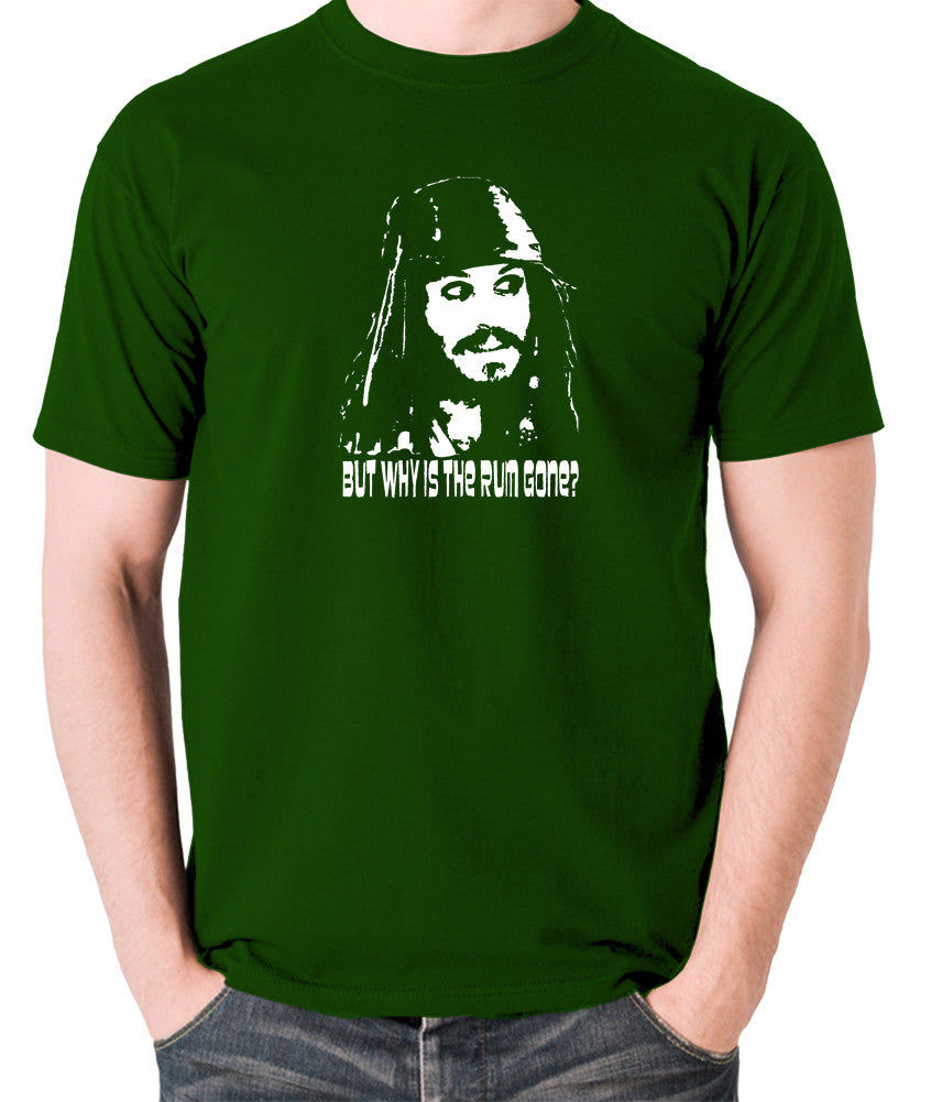 Pirates Of The Caribbean - Cpt Jack Sparrow, But Why Is The Rum Gone? - Men's T Shirt - green