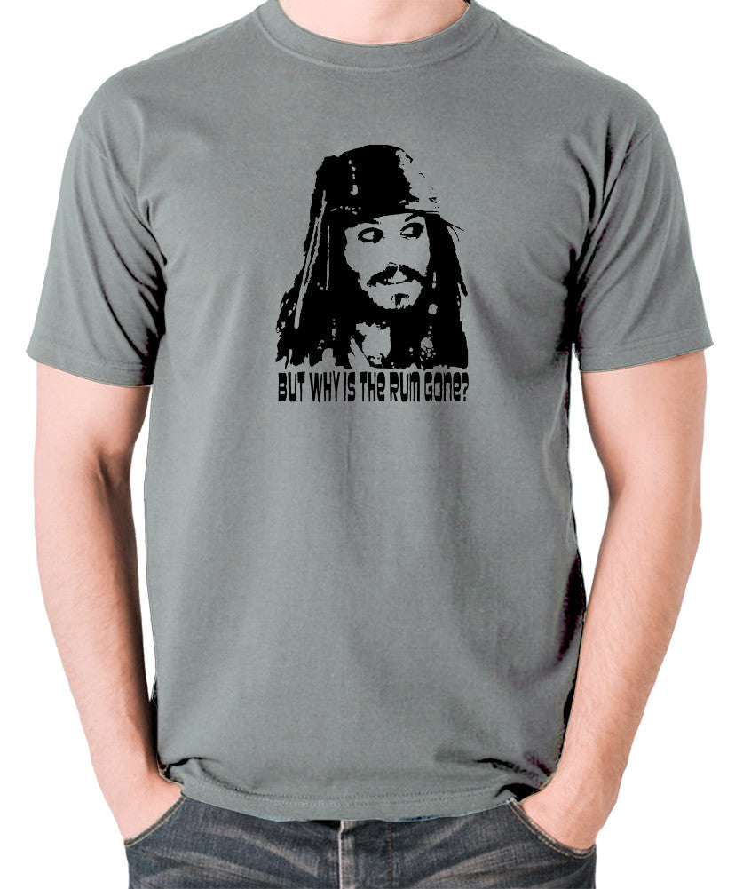 Pirates Of The Caribbean - Cpt Jack Sparrow, But Why Is The Rum Gone? - Men's T Shirt - grey