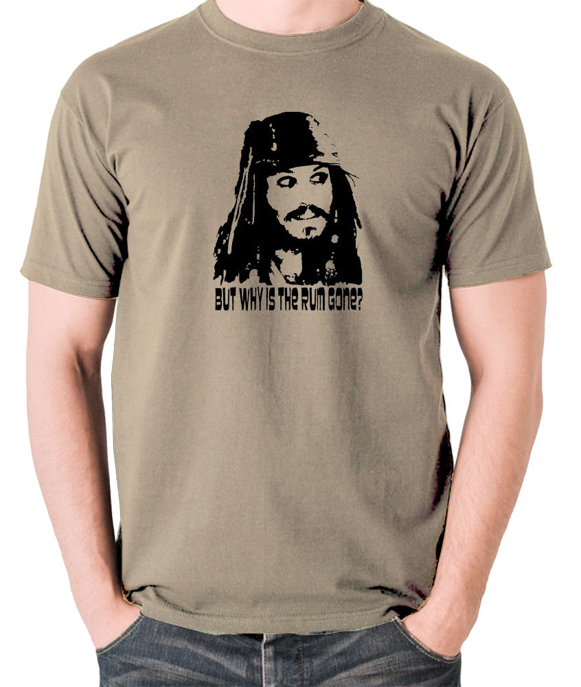 Pirates Of The Caribbean - Cpt Jack Sparrow, But Why Is The Rum Gone? - Men's T Shirt - khaki