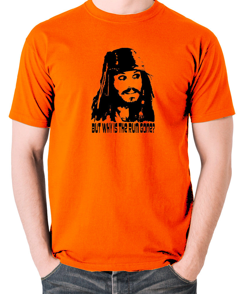 Pirates Of The Caribbean - Cpt Jack Sparrow, But Why Is The Rum Gone? - Men's T Shirt - orange