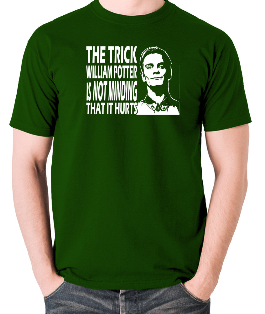 Promethius - The Trick William Potter Is Not Minding That It Hurts - Men's T Shirt - green