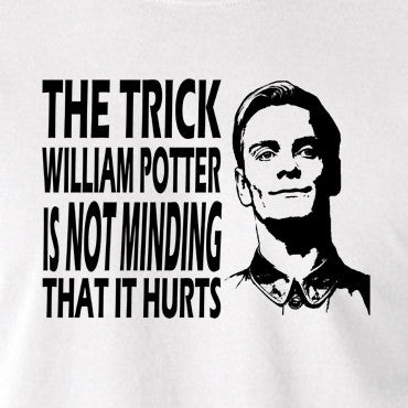 Promethius - The Trick William Potter Is Not Minding That It Hurts - Men's T Shirt