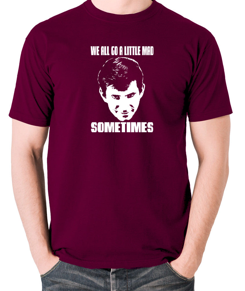 Psycho - Norman Bates, We All Go a Little Mad Sometimes - Men's T Shirt - burgundy