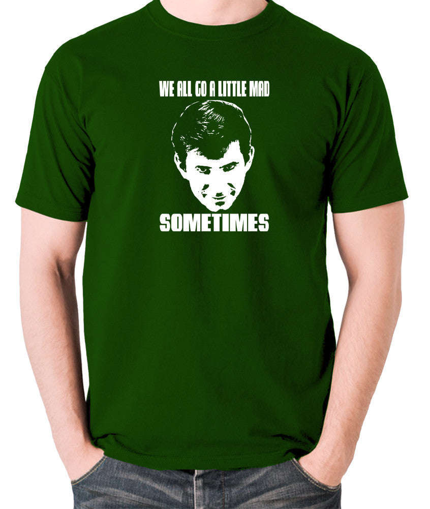 Psycho - Norman Bates, We All Go a Little Mad Sometimes - Men's T Shirt - green