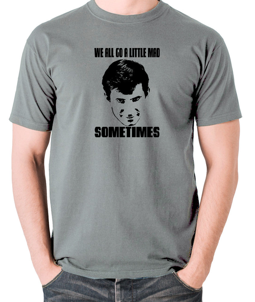 Psycho - Norman Bates, We All Go a Little Mad Sometimes - Men's T Shirt - grey