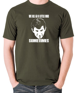 Psycho - Norman Bates, We All Go a Little Mad Sometimes - Men's T Shirt - olive