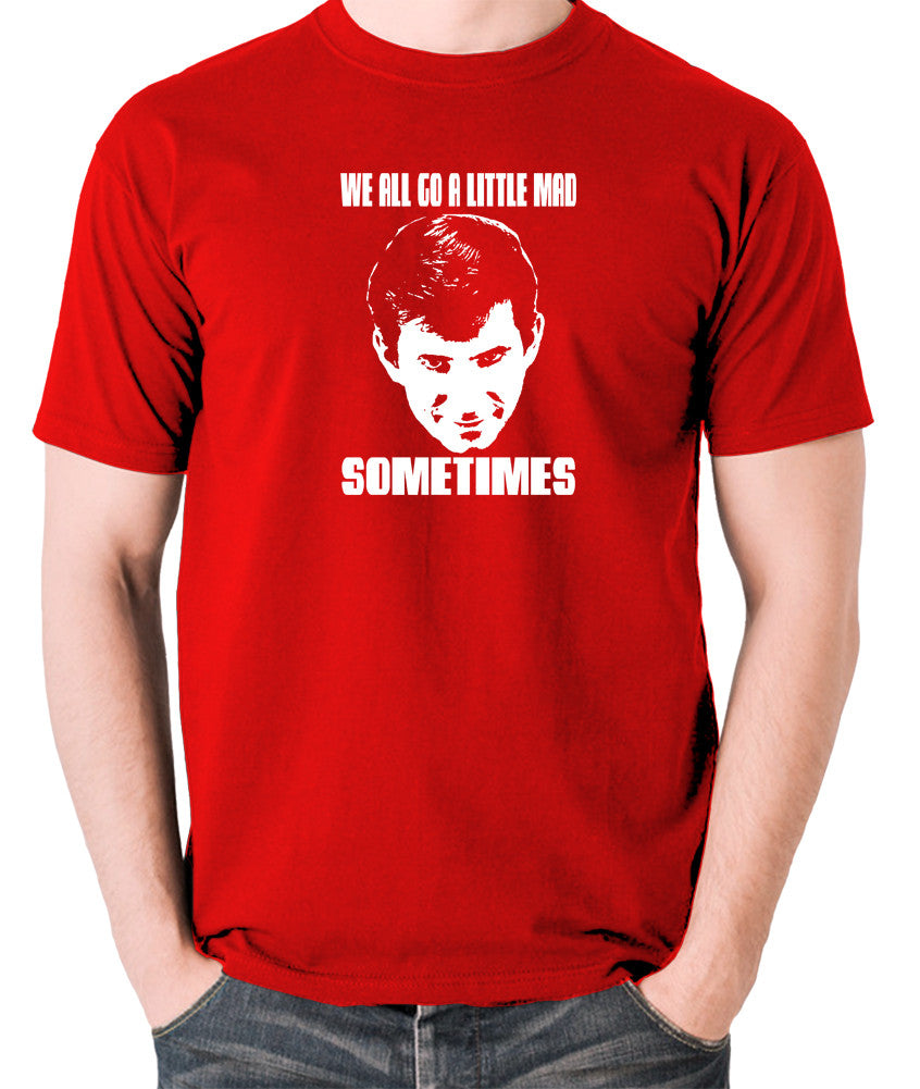 Psycho - Norman Bates, We All Go a Little Mad Sometimes - Men's T Shirt - red