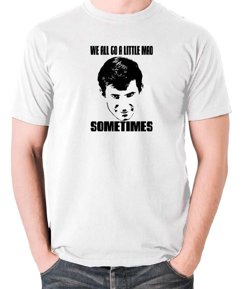 Psycho - Norman Bates, We All Go a Little Mad Sometimes - Men's T Shirt - white