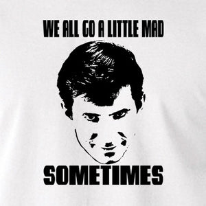 Psycho - Norman Bates, We All Go a Little Mad Sometimes - Men's T Shirt