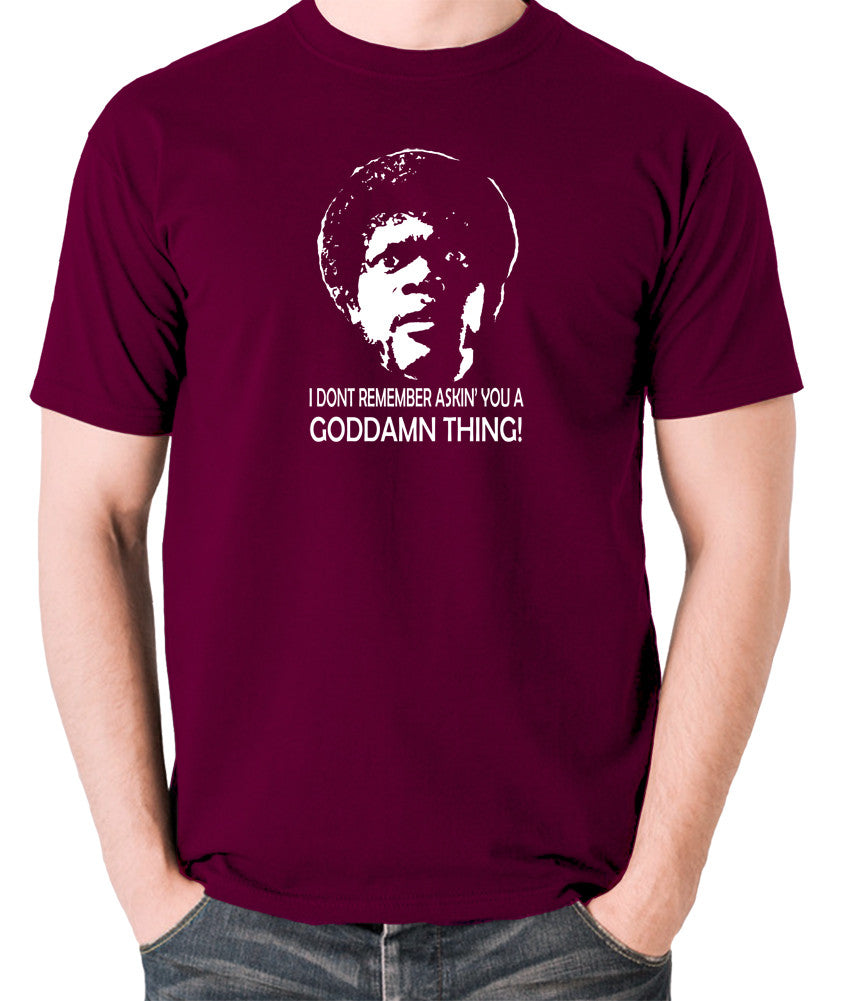 Pulp Fiction - I Don't Remember Asking You A Goddamn Thing - Men's T Shirt - burgundy
