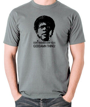Pulp Fiction - I Don't Remember Asking You A Goddamn Thing - Men's T Shirt - grey