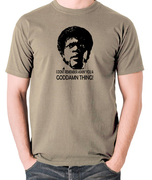 Pulp Fiction - I Don't Remember Asking You A Goddamn Thing - Men's T Shirt - khaki