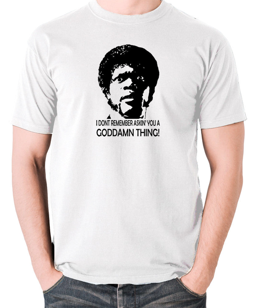 Pulp Fiction - I Don't Remember Asking You A Goddamn Thing - Men's T Shirt - white