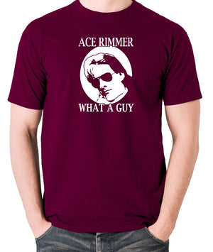 Red Dwarf - Ace Rimmer, What a Guy - Mens T Shirt - burgundy