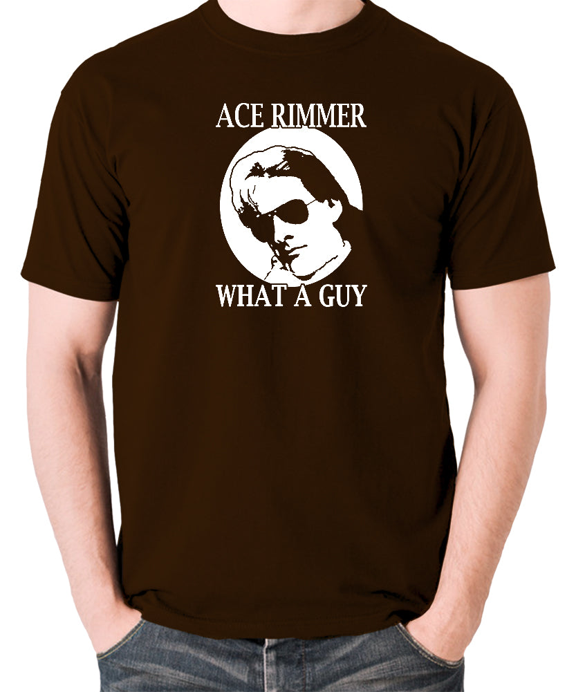 Red Dwarf - Ace Rimmer, What a Guy - Mens T Shirt - chocolate