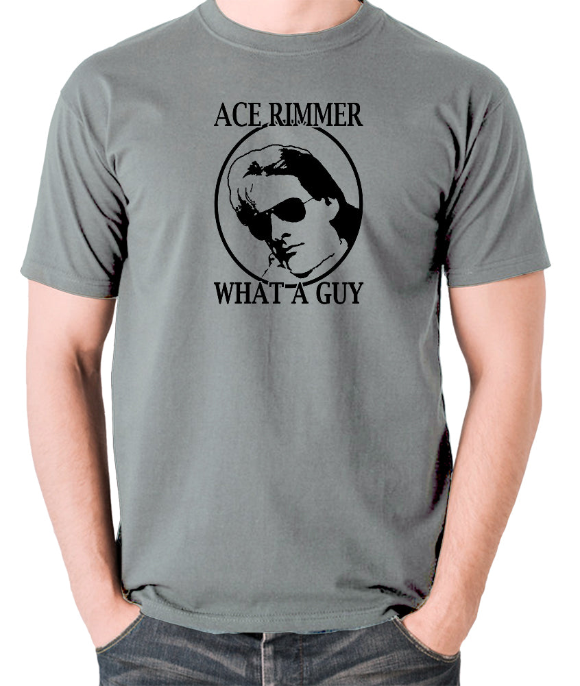 Red Dwarf - Ace Rimmer, What a Guy - Mens T Shirt - grey