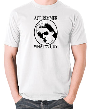 Red Dwarf - Ace Rimmer, What a Guy - Mens T Shirt - white