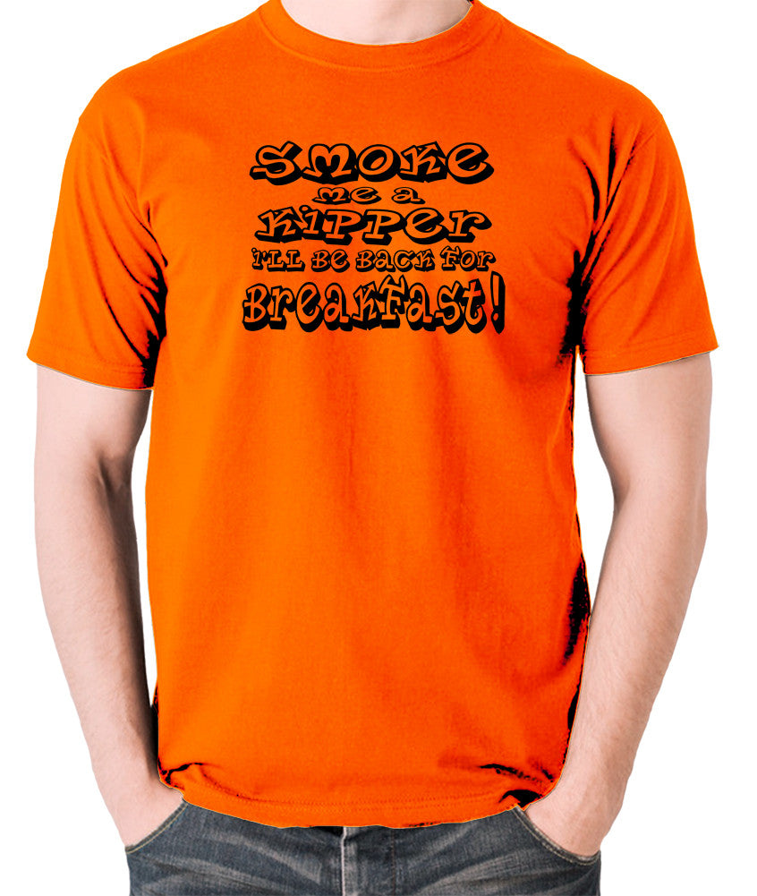 Red Dwarf - Smoke Me A Kipper I'll Be Back For Breakfast - Men's T Shirt - orange