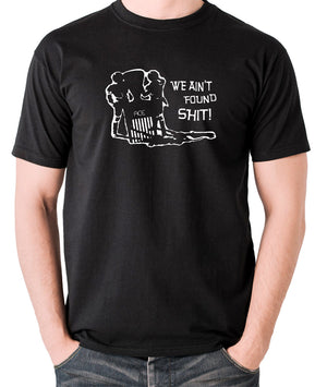 Spaceballs - We Ain't Found Shit - Men's T Shirt - black