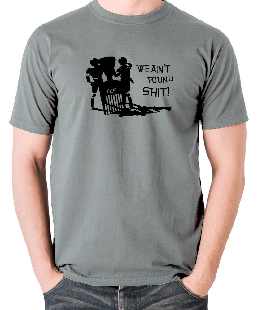 Spaceballs - We Ain't Found Shit - Men's T Shirt - grey