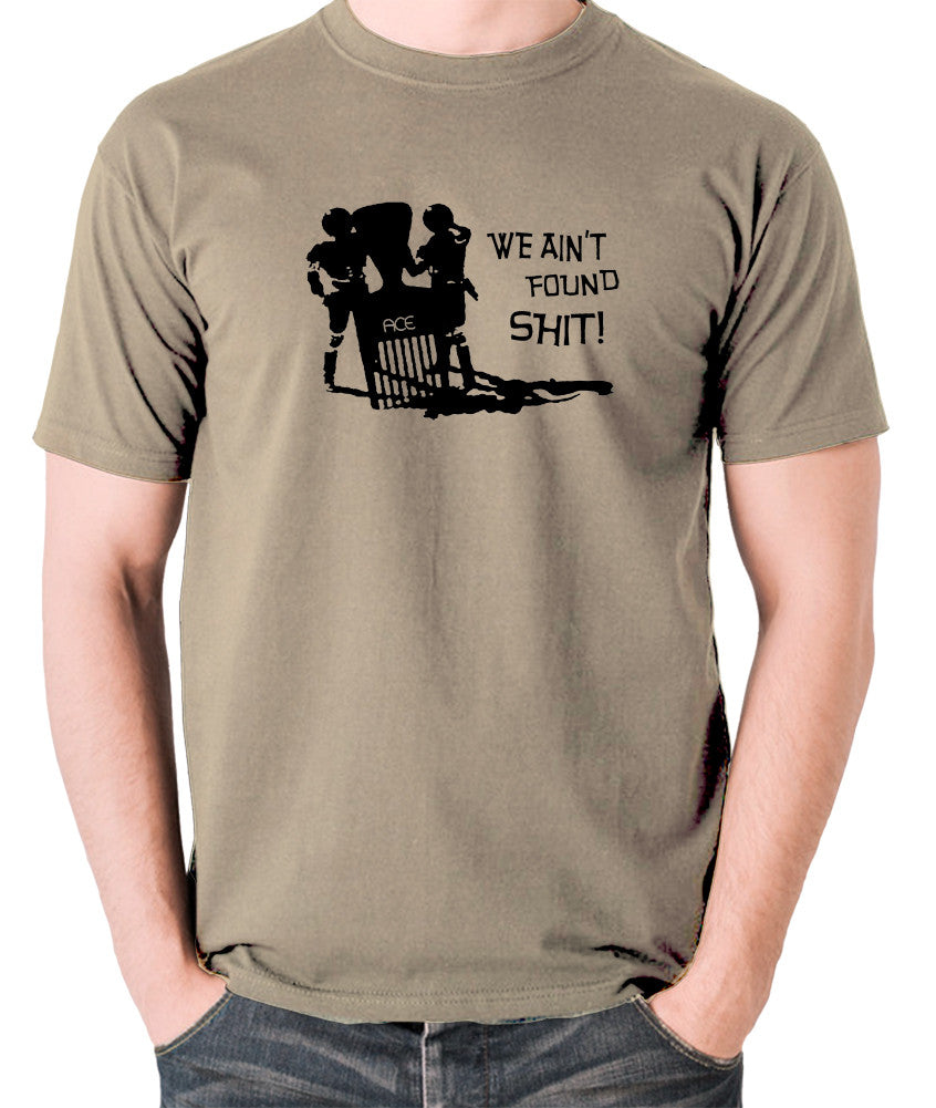 Spaceballs - We Ain't Found Shit - Men's T Shirt - khaki