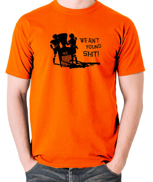 Spaceballs - We Ain't Found Shit - Men's T Shirt - orange