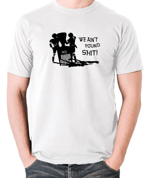 Spaceballs - We Ain't Found Shit - Men's T Shirt - white