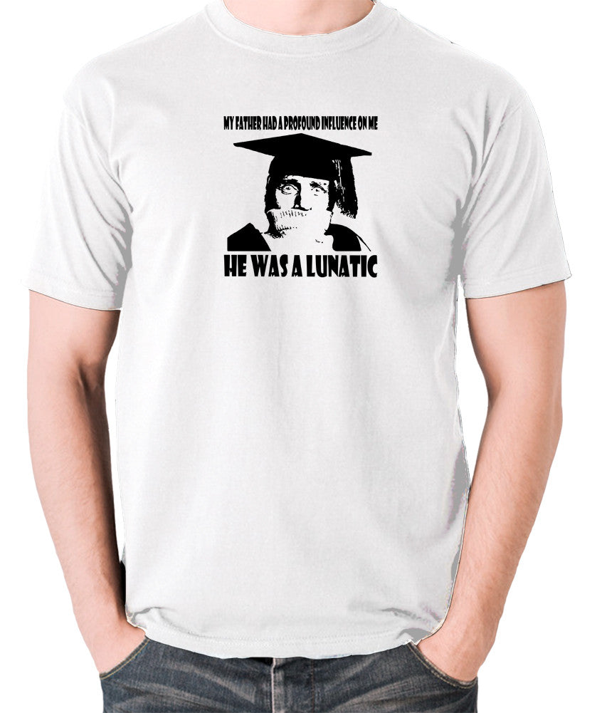 Spike Milligan - My Father Had A Profound Influence On Me, He Was A Lunatic - Men's T Shirt - white