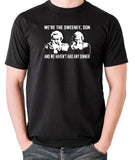 The Sweeney - We're The Sweeney, Son And We Haven't Had Any Dinner - T Shirt - black