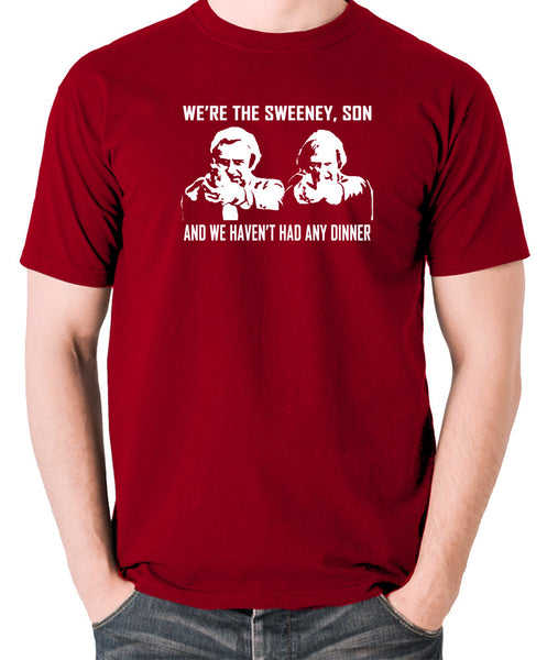 The Sweeney - We're The Sweeney, Son And We Haven't Had Any Dinner - T Shirt - brick red