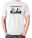 The Sweeney - We're The Sweeney, Son And We Haven't Had Any Dinner - T Shirt - white