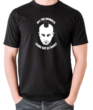 Taxi Driver - Travis Bickle, All The Animals Come Out At Night - Men's T Shirt - black