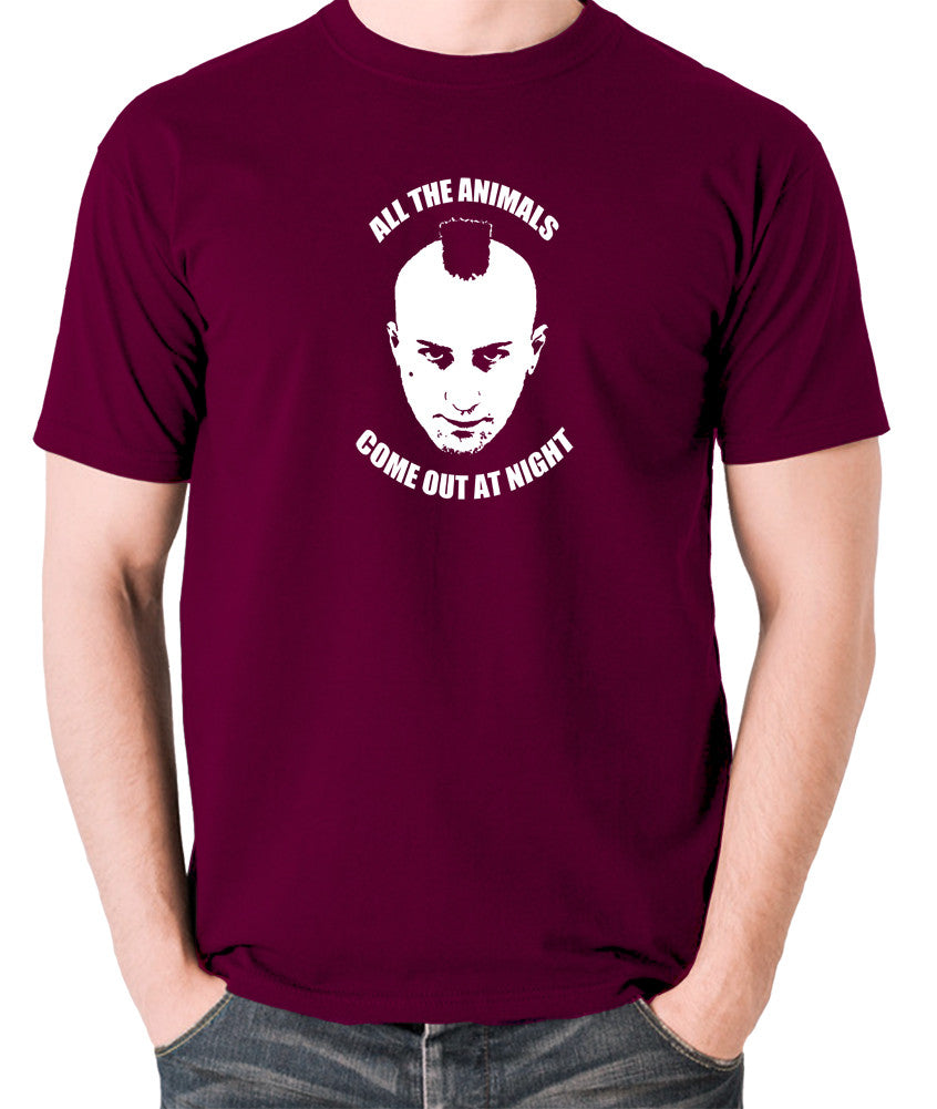 Taxi Driver - Travis Bickle, All The Animals Come Out At Night - Men's T Shirt - burgundy