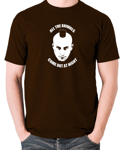 Taxi Driver - Travis Bickle, All The Animals Come Out At Night - Men's T Shirt - chocolate