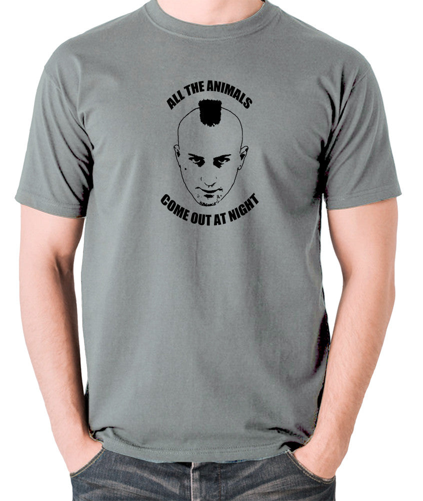 Taxi Driver - Travis Bickle, All The Animals Come Out At Night - Men's T Shirt - grey