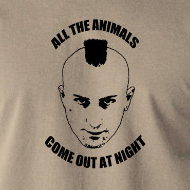 Taxi Driver - Travis Bickle, All The Animals Come Out At Night - Men's T Shirt
