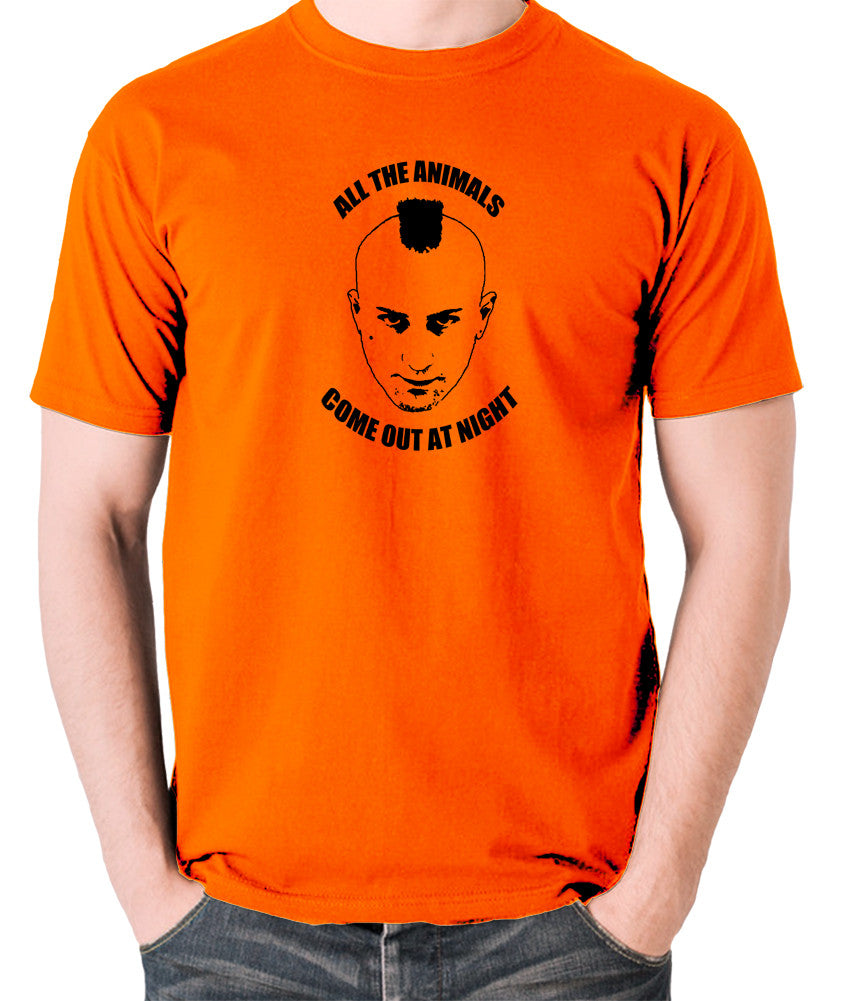 Taxi Driver - Travis Bickle, All The Animals Come Out At Night - Men's T Shirt - orange