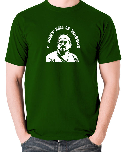 The Big Lebowski - I Don't Roll On Shabbos - Men's T Shirt - green