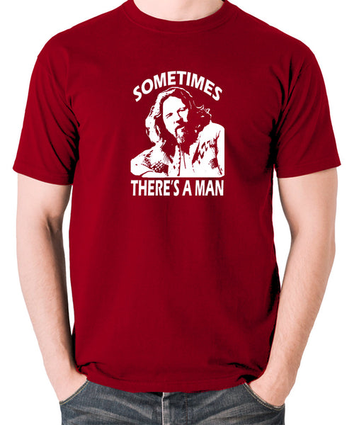 The Big Lebowski - Sometimes There's A Man - Men's T Shirt - brick red