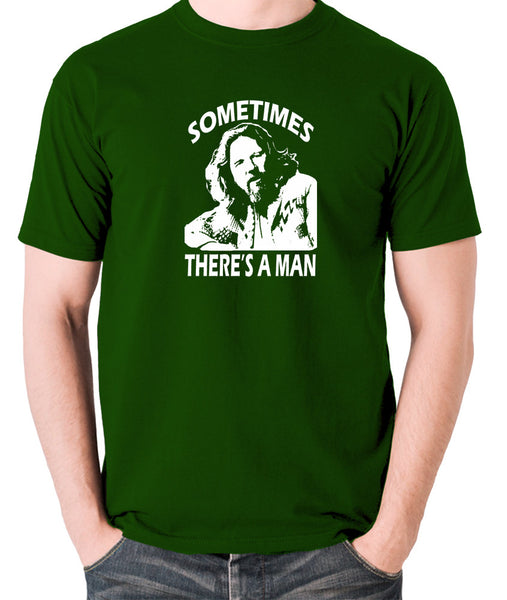 The Big Lebowski - Sometimes There's A Man - Men's T Shirt - green